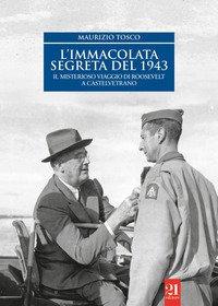 L'Immacolata segreta del '43. Il misterioso viaggio di Roosevelt a Castelvetrano