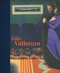 Félix Vallotton. Catalogo della mostra (Londra, 30 giugno-29 settembre 2019)