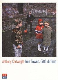 Iron towns. Città di ferro