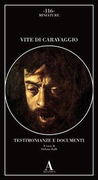 Vite di Caravaggio. Testimonianze e documenti