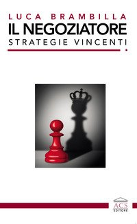 Il negoziatore. Strategie vincenti