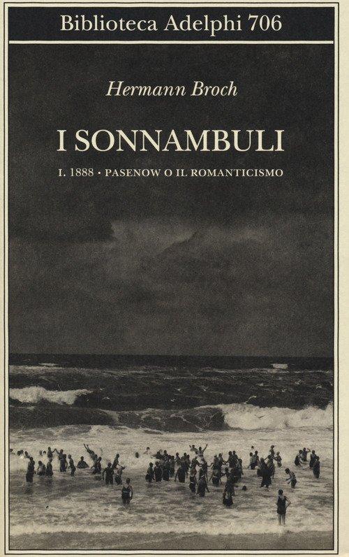 1888: Pasenow o il romanticismo. I sonnambuli