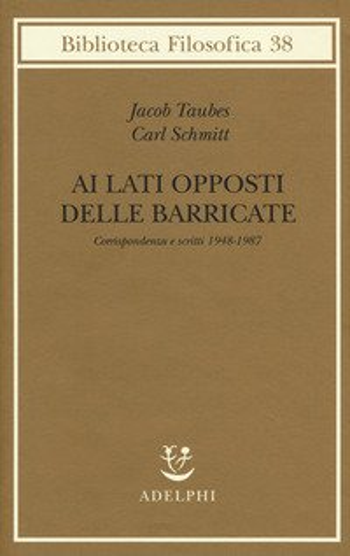 Ai lati opposti delle barricate. Corrispondenza e scritti (1948-1987)