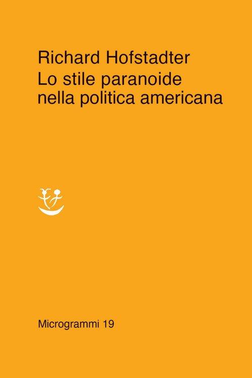 Lo stile paranoide nella politica americana