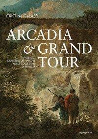 Arcadia & Grand Tour. Paesaggi di Alessio De Marchis nelle Collezioni di Perugia