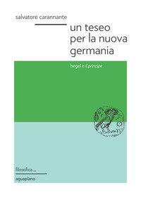 Un Teseo per la nuova Germania. Hegel e «Il principe»