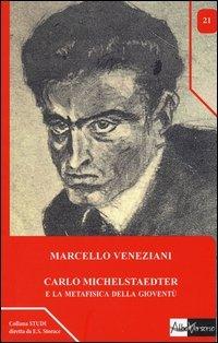 Carlo Michelstaedter e la metafisica della gioventù