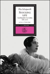 Shocking life. Autobiografia di un'artista della moda
