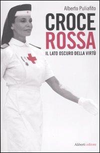 Croce Rossa. Il lato oscuro della virtù
