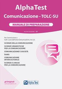Alpha Test. Comunicazione. TOLC-SU. Manuale di preparazione