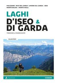 Laghi d'Iseo & di Garda. Trekking e passeggiate