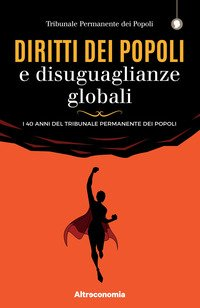 Diritti dei popoli e disuguaglianze globali. I 40 anni del Tribunale Permanente dei Popoli