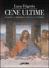 Cene ultime. L'Eucaristia nei capolavori dell'arte