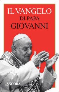 Il Vangelo di papa Giovanni