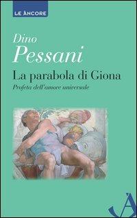 La parabola di Giona. Profeta dell'amore universale