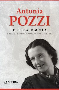 Opera omnia: Parole-Ti scrivo dal mio vecchio tavolo... Lettere 1919-1938-Mi sento in un destino. Diari e altri scritti