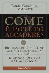 Come E` Potuto Accadere? Richiamare Le Persone All`accountability Per I Risultati In Modo Positi...
