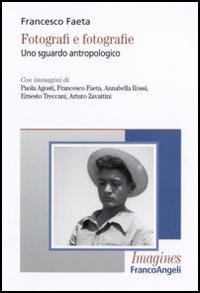 Fotografi E Fotografie. Uno Sguardo Antropologico