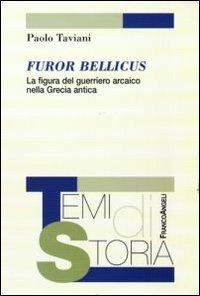 Furor Bellicus. La Figura Del Guerriero Arcaico Nella Grecia