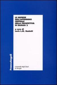 Imprese Dell`appennino Centrale Nella Prospettiva Di Basilea (le)