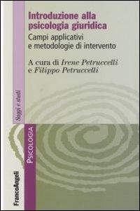 Introduzione alla psicologia giuridica. Campi applicativi e metodologie d'intervento