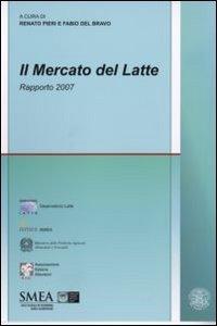 Mercato Del Latte. Rapporto 2007 (il)