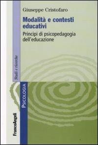 Modalità e contesti educativi. Principi di psicopedagogia dell'educazione