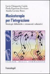 Musicoterapia per l'integrazione. Metodologie didattiche e procedure valutative