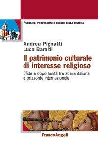 Il patrimonio culturale di interesse religioso. Sfide e opportunità tra scena italiana e orizzonte internazionale