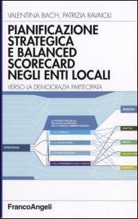 Pianificazione strategica e balanced scorecard negli enti locali. Verso la democrazia partecipata