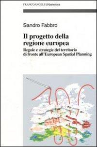 Progetto Della Regione Europea. Regole E Strategie Del Terri (il)