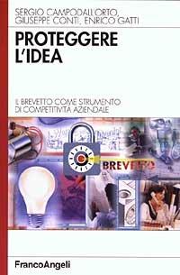 Proteggere L`idea. Il Brevetto Come Strumento Di Competitivi