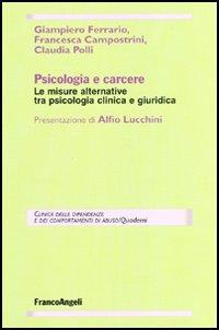 Psicologia e carcere. Le misure alternative tra psicologia clinica e giuridica