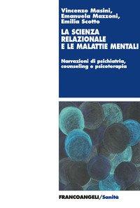 Scienza Relazionale E Le Malattie Mentali. Narrazioni Di Psichiatria, Counseling E Psicoterapia ...