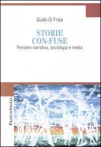 Storie Con-fuse. Pensiero Narrativo, Sociologia E Media