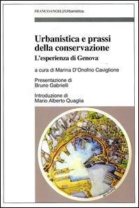 Urbanistica E Prassi Della Conservazione. L`esperienza Di Ge