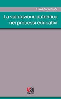 La valutazione autentica nei processi educativi