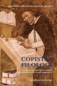 Copisti e filologi. La tradizione dei classici dall'antichità ai tempi moderni