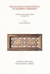 Filologia e linguistica di Alberto Varvaro. Atti delle Giornate di studio (Napoli, 2-3 maggio 2016)