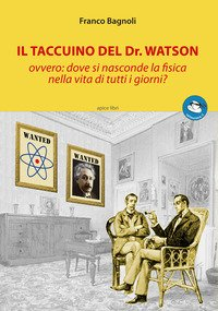 Il taccuino del Dr. Watson ovvero: dove si nasconde la fisica nella vita di tutti i giorni?