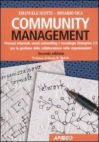 Community management. Processi informali, social networking e tecnologie Enterprise 2.0 per la gestione della conoscenza nelle organizzazioni