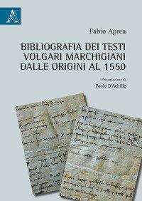 Bibliografia dei testi volgari marchigiani dalle Origini al 1550