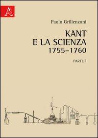 Kant e la scienza (1755-1760). Vol. 1