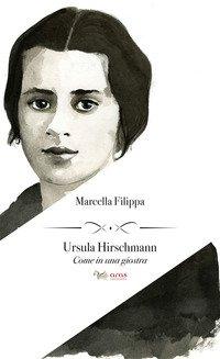 Ursula Hirschmann. Come in una giostra