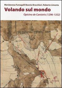 Volando sul mondo. Opicino de Canistris (1296-1352)