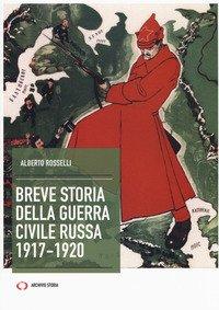 Breve storia della guerra civile russa 1917-1920