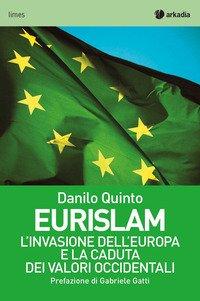 Eurislam. L'invasione dell'Europa e la caduta dei valori occidentali