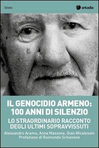 Il genocidio armeno: 100 anni di silenzio. Lo straordinario racconto degli ultimi sopravvissuti