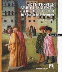Arte tessile, abbigliamento e architettura in Gottfried Semper