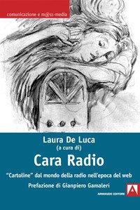 Cara radio. «Cartoline» dal mondo della radio nell'epoca del web